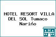 HOTEL RESORT VILLA DEL SOL Tumaco Nariño