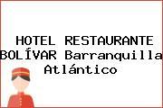 HOTEL RESTAURANTE BOLÍVAR Barranquilla Atlántico