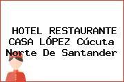 HOTEL RESTAURANTE CASA LÓPEZ Cúcuta Norte De Santander