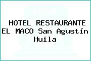 HOTEL RESTAURANTE EL MACO San Agustín Huila