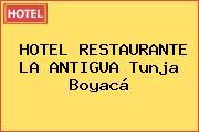 HOTEL RESTAURANTE LA ANTIGUA Tunja Boyacá