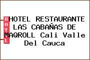 HOTEL RESTAURANTE LAS CABAÑAS DE MAQROLL Cali Valle Del Cauca