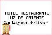 HOTEL RESTAURANTE LUZ DE ORIENTE Cartagena Bolívar