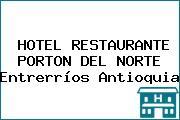 HOTEL RESTAURANTE PORTON DEL NORTE Entrerríos Antioquia