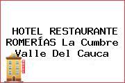 HOTEL RESTAURANTE ROMERÍAS La Cumbre Valle Del Cauca