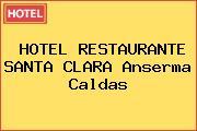 HOTEL RESTAURANTE SANTA CLARA Anserma Caldas
