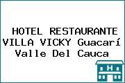 HOTEL RESTAURANTE VILLA VICKY Guacarí Valle Del Cauca