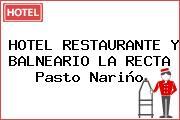 HOTEL RESTAURANTE Y BALNEARIO LA RECTA Pasto Nariño
