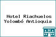 Hotel Riachuelos Yolombó Antioquia