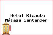 Hotel Ricaute Málaga Santander