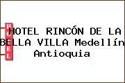 HOTEL RINCÓN DE LA BELLA VILLA Medellín Antioquia