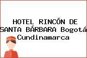 HOTEL RINCÓN DE SANTA BÁRBARA Bogotá Cundinamarca