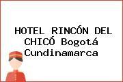 HOTEL RINCÓN DEL CHICÓ Bogotá Cundinamarca