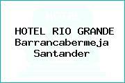 HOTEL RIO GRANDE Barrancabermeja Santander