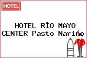 HOTEL RÍO MAYO CENTER Pasto Nariño