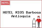 HOTEL RIOS Barbosa Antioquia