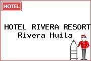 HOTEL RIVERA RESORT Rivera Huila