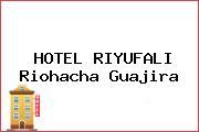 HOTEL RIYUFALI Riohacha Guajira