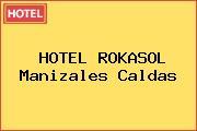 HOTEL ROKASOL Manizales Caldas