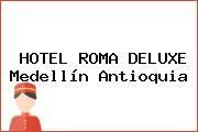 HOTEL ROMA DELUXE Medellín Antioquia