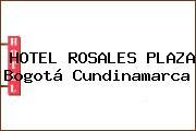HOTEL ROSALES PLAZA Bogotá Cundinamarca