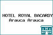 HOTEL ROYAL BACARDY Arauca Arauca