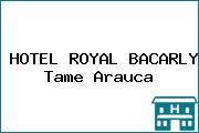 HOTEL ROYAL BACARLY Tame Arauca