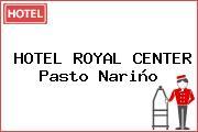 HOTEL ROYAL CENTER Pasto Nariño