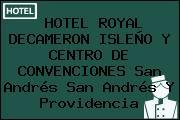 HOTEL ROYAL DECAMERON ISLEÑO Y CENTRO DE CONVENCIONES San Andrés San Andrés Y Providencia