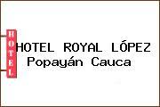 HOTEL ROYAL LÓPEZ Popayán Cauca