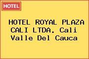 HOTEL ROYAL PLAZA CALI LTDA. Cali Valle Del Cauca