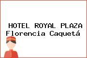 HOTEL ROYAL PLAZA Florencia Caquetá