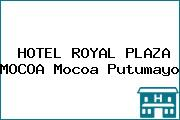 HOTEL ROYAL PLAZA MOCOA Mocoa Putumayo