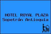 HOTEL ROYAL PLAZA Sopetrán Antioquia