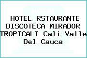 HOTEL RSTAURANTE DISCOTECA MIRADOR TROPICALI Cali Valle Del Cauca