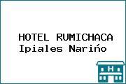 HOTEL RUMICHACA Ipiales Nariño