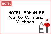 HOTEL SAMANARE Puerto Carreño Vichada