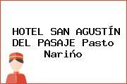 HOTEL SAN AGUSTÍN DEL PASAJE Pasto Nariño