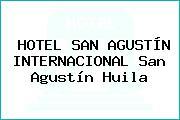 HOTEL SAN AGUSTÍN INTERNACIONAL San Agustín Huila