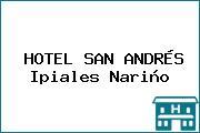 HOTEL SAN ANDRÉS Ipiales Nariño