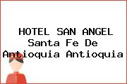 HOTEL SAN ANGEL Santa Fe De Antioquia Antioquia