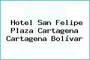 Hotel San Felipe Plaza Cartagena Cartagena Bolívar
