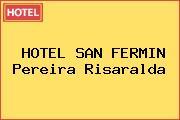 HOTEL SAN FERMIN Pereira Risaralda