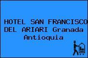 HOTEL SAN FRANCISCO DEL ARIARI Granada Antioquia