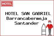 HOTEL SAN GABRIEL Barrancabermeja Santander