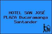 HOTEL SAN JOSÉ PLAZA Bucaramanga Santander