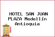 HOTEL SAN JUAN PLAZA Medellín Antioquia