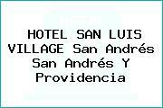 HOTEL SAN LUIS VILLAGE San Andrés San Andrés Y Providencia