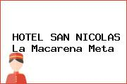 HOTEL SAN NICOLAS La Macarena Meta
