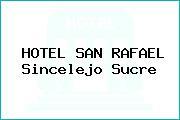 HOTEL SAN RAFAEL Sincelejo Sucre